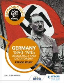 Engaging with AQA GCSE (9 1) History: Germany, 1890 1945: Democracy and dictatorship Period study, EPUB eBook