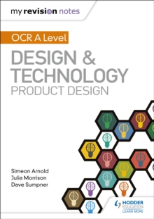 My Revision Notes: OCR AS/A Level Design and Technology: Product Design, Paperback / softback Book