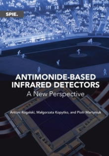 Antimonide-based Infrared Detectors : A New Perspective, Paperback / softback Book