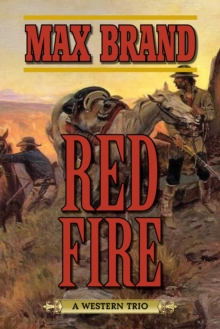Red Fire : A Western Trio, EPUB eBook