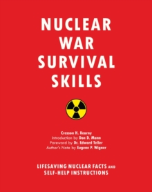Nuclear War Survival Skills : Lifesaving Nuclear Facts and Self-Help Instructions, EPUB eBook