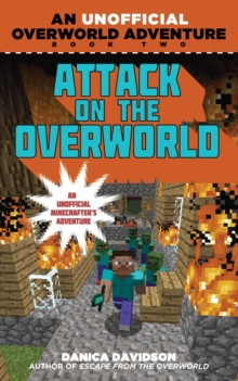 Attack on the Overworld : An Unofficial Overworld Adventure, Book Two, EPUB eBook