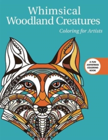 Whimsical Woodland Creatures: Coloring for Artists, Paperback Book