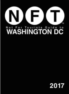 Not For Tourists Guide to Washington DC 2017, Paperback Book