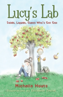 Solids, Liquids, Guess Who's Got Gas? : Lucy's Lab #2, Paperback Book