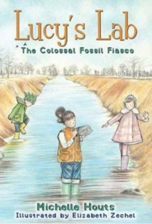 The Colossal Fossil Fiasco : Lucy's Lab #3, Paperback Book