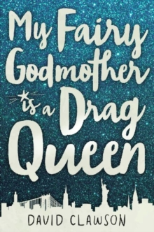 My Fairy Godmother is a Drag Queen, Hardback Book
