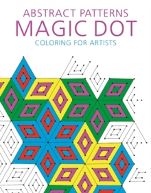 Abstract Patterns: Magic Dot Coloring for Artists, Paperback Book