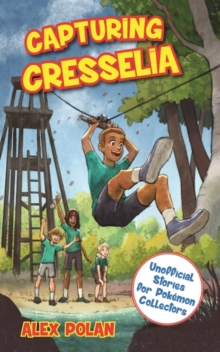 Capturing Cresselia : Unofficial Stories for Pokemon Collectors, #2, Paperback Book