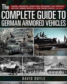 COMPLETE GUIDE TO GERMAN ARMORED VEHICLE, Hardback Book