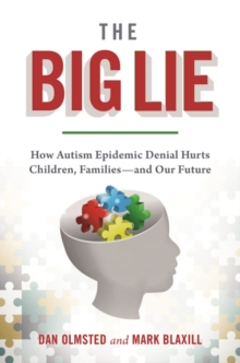 Denial : How Refusing to Face the Facts about Our Autism Epidemic Hurts Children, Families, and Our Future, Hardback Book