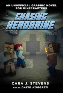 Chasing Herobrine : An Unofficial Graphic Novel for Minecrafters, #5, Paperback Book