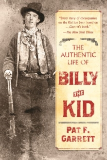 The Authentic Life of Billy the Kid, Paperback Book