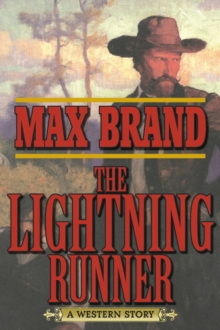 The Lightning Runner : A Western Story, EPUB eBook