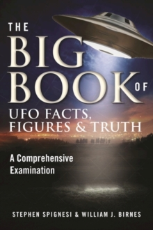 The Big Book of UFO Facts, Figures & Truth : A Comprehensive Examination, Paperback Book