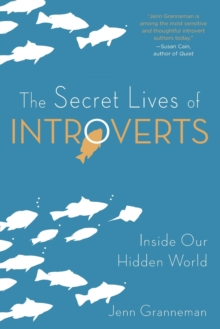 The Secret Lives of Introverts : Inside Our Hidden World, Paperback Book
