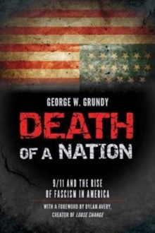 Death of a Nation : 9/11 and the Rise of Fascism in America, Hardback Book