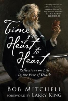 Time for a Heart-to-Heart : Reflections on Life in the Face of Death, Hardback Book