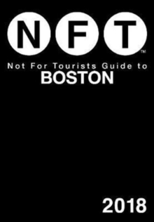 Not For Tourists Guide to Boston 2018, Paperback Book
