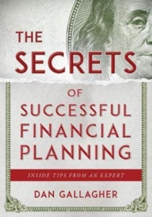 The Secrets of Successful Financial Planning : Inside Tips from an Expert, Paperback Book