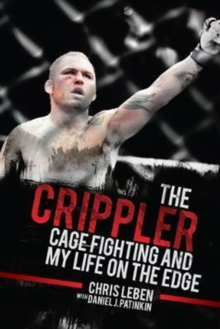 The Crippler : Cage Fighting and My Life on the Edge, Paperback Book