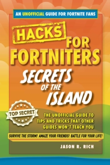 Hacks for Fortniters: Secrets of the Island : An Unoffical Guide to Tips and Tricks That Other Guides Won't Teach You, EPUB eBook