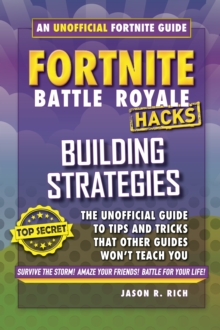 Hacks for Fortniters: Building Strategies : An Unofficial Guide to Tips and Tricks That Other Guides Won't Teach You, Hardback Book