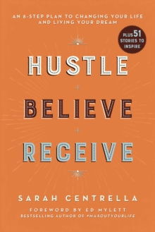 Hustle Believe Receive : An 8-Step Plan to Changing Your Life and Living Your Dream, EPUB eBook