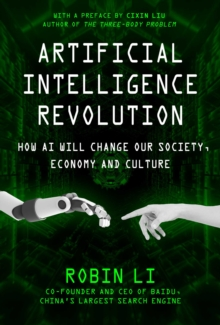 Artificial Intelligence Revolution : How AI Will Change our Society, Economy, and Culture, Hardback Book