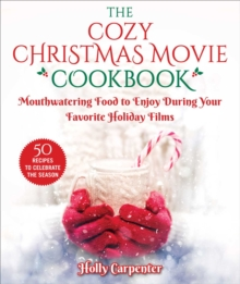 The Countdown to a Cozy Christmas Cookbook : An Unofficial Cookbook for Fans of Hallmark Movies, EPUB eBook