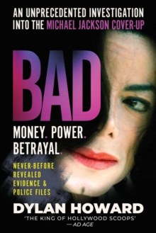 Bad : An Unprecedented Investigation into the Michael Jackson Cover-Up, Hardback Book