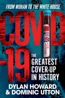 COVID-19 : The Greatest Cover-Up in History-From Wuhan to the White House, EPUB eBook
