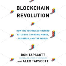 Blockchain Revolution : How the Technology Behind Bitcoin and Other Cryptocurrencies Is Changing the World, eAudiobook MP3 eaudioBook