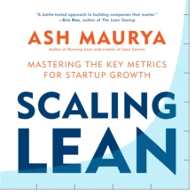 Scaling Lean : Mastering the Key Metrics for Startup Growth, eAudiobook MP3 eaudioBook