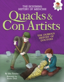 Quacks and Con Artists : The Dubious History of Doctors, PDF eBook