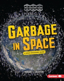 Garbage in Space : A Space Discovery Guide, EPUB eBook