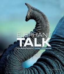 Elephant Talk : The Surprising Science of Elephant Communication, EPUB eBook
