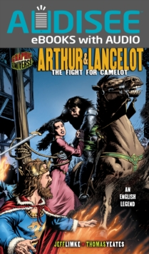 Arthur & Lancelot : The Fight for Camelot [An English Legend], EPUB eBook
