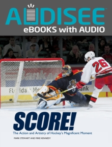 Score! : The Action and Artistry of Hockey's Magnificent Moment, EPUB eBook