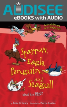 Sparrow, Eagle, Penguin, and Seagull : What Is a Bird?, EPUB eBook