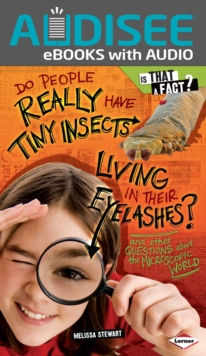 Do People Really Have Tiny Insects Living in Their Eyelashes? : And Other Questions about the Microscopic World, EPUB eBook