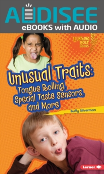 Unusual Traits : Tongue Rolling, Special Taste Sensors, and More, EPUB eBook