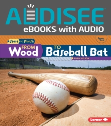 From Wood to Baseball Bat, EPUB eBook