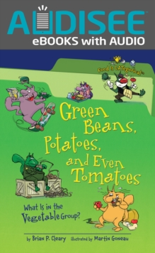 Green Beans, Potatoes, and Even Tomatoes, 2nd Edition : What Is in the Vegetable Group?, EPUB eBook