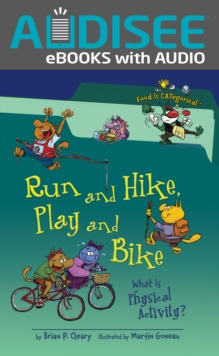 Run and Hike, Play and Bike, 2nd Edition : What Is Physical Activity?, EPUB eBook