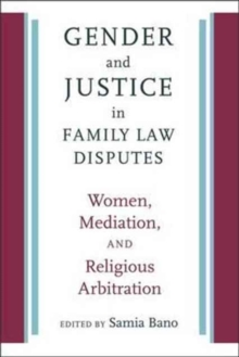 Gender and Justice in Family Law Disputes : Women, Mediation, and Religious Arbitration, Paperback Book
