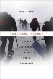 Critical Hours : Search and Rescue in the White Mountains, Paperback Book