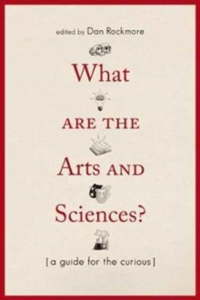 What Are the Arts and Sciences? : A Guide for the Curious, Paperback Book
