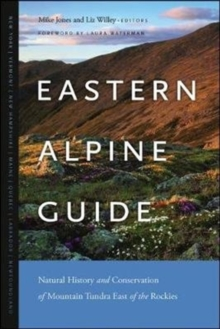Eastern Alpine Guide : Natural History and Conservation of Mountain Tundra East of the Rockies, Paperback Book