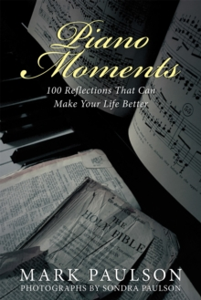 Piano Moments : 100 Reflections That Can Make Your Life Better, EPUB eBook